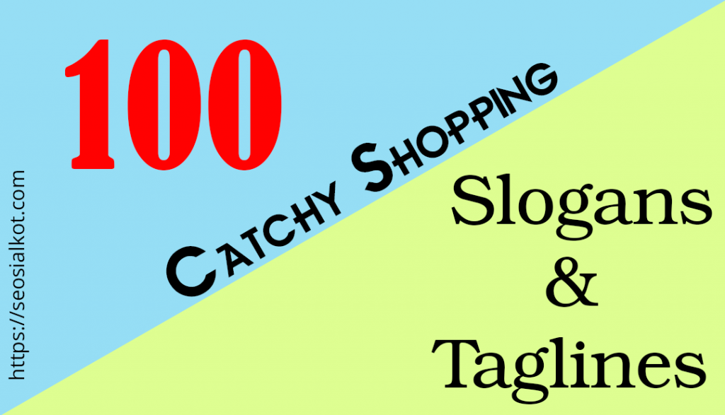 List Of 100 Catchy Shopping Slogans And Taglines